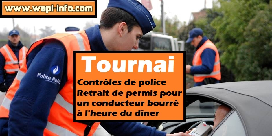 tournai contr les de police retrait de permis pour un conducteur bourr l heure du d ner. Black Bedroom Furniture Sets. Home Design Ideas